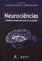 Neurociências. Modelos Experimentais em Animais