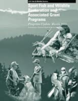Sport Fish and Wildlife Restoration and Associated Grant Programs