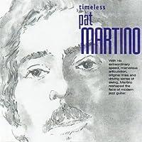 Timeless Pat Martino