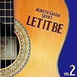 決定盤!!アコースティック・ギター・シリーズ Vol.2  レット・イット・ビー