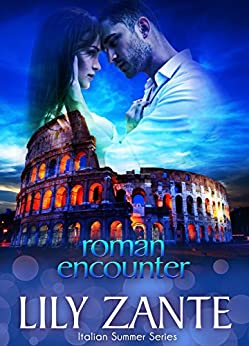 Roman Encounter (Italian Summer Book 4) by [Zante, Lily]