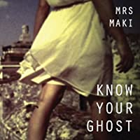 Know Your Ghost