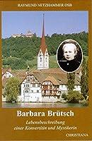 Barbara Bruetsch: Leben einer Konvertitin und Mystikerin