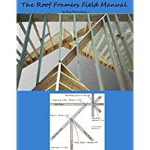 The Roof Framers Field Manual