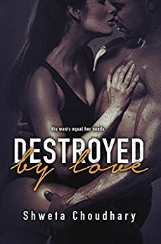 Destroyed By Love by [Choudhary, Shweta]