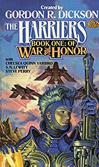 The Harriers Book One: Of War and Honor by [Dickson, Gordon, Yarbro, Chelsea Quinn, Lewitt, S.N., Perry, Steve]