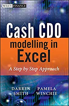 Cash CDO Modelling in Excel: A Step by Step Approach by [Smith, Darren, Winchie, Pamela]