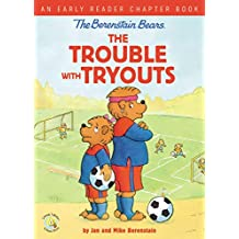 The Berenstain Bears The Trouble with Tryouts: An Early Reader Chapter Book (Berenstain Bears/Living Lights) (English Edition)