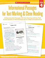 Informational Passages for Text Marking & Close Reading: Grade 4: 20 Reproducible Passages With Text-Marking Activities That Guide Students to Read Strategically for Deep Comprehension