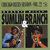 Chicago Blues Session 22 by Hubert Sumlin & Branch (1998-05-03)