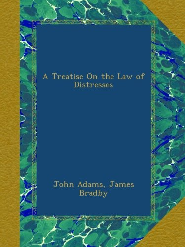 Download A Treatise On the Law of Distresses B00A9QWT3Q