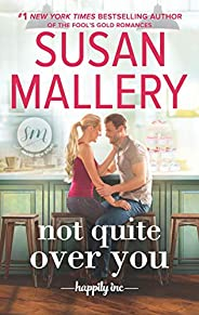Not Quite Over You (Happily Inc Book 4)