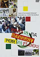 WHO IS DA BADDEST DI FLOOR [DVD]
