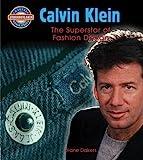 Calvin Klein Calvin Klein: Fashion Design Superstar (Crabtree Groundbreaker Biographies)