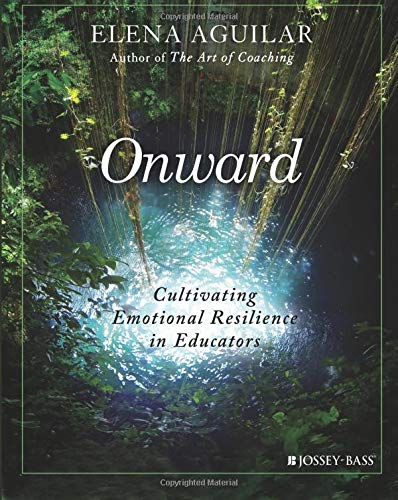 Download Onward: Cultivating Emotional Resilience in Educators 1119364892