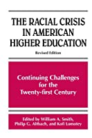 The Racial Crisis in American Higher Education: Continuing Challenges for the Twenty-First Century (Frontiers in Education)