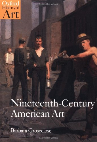 Download Nineteenth-Century American Art (Oxford History of Art) 0192842250