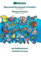 BABADADA, Oesterreichisches Deutsch mit Artikeln - Malagasy (Tesaka), das Bildwoerterbuch - rakibolana an-tsary: Austrian German - Malagasy (Tesaka), visual dictionary