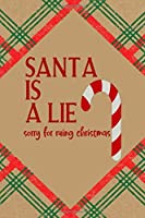 Santa Is A Lie Sorry For Ruing Christmas: Notebook Journal Composition Blank Lined Diary Notepad 120 Pages Paperback Brown Gift Paper Naughty Xmas
