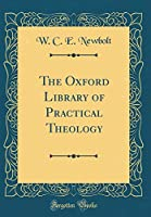 The Oxford Library of Practical Theology (Classic Reprint)
