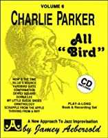 All Bird: The Music Of Charlie Parker  volume.6