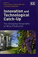 Innovation and Technological Catch-Up: The Changing Geography of Wine Production