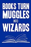 Books turn muggles into wizards: Harry Potter Spells Notebook Perfect for writing, travel journal or dream journal perfect gift