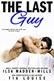 The Last Guy: A sexy, enemies to lovers romantic comedy (English Edition)