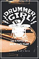 "Drummer Girl's Notes - Like A Normal Girl But So Much Louder: Drummers & Drumming Notebook Journal Diary Planner (Ruled Paper, 120 Lined Pages, 6"" x 9"") Gift For Female Rock Music Band Percussion Girls"