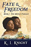 Fate & Freedom: Book I - The Middle Passage