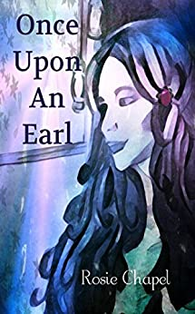 Once Upon An Earl (Linen and Lace Book 3) by [Chapel, Rosie]