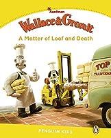 Penguin Kids Aardman: Level 6 Wallace & Gromit--A Matter of Load and Death (Penguin Kids (Graded Readers))