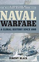 Naval Warfare: A Global History Since 1860