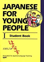 Japanese For Young People I: Student Book (Japanese for Young People Series) by AJALT(2012-07-06)