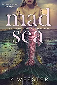 Mad Sea by [Webster, K]