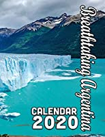 Breathtaking Argentina Calendar 2020: Scenery from Argentina's Beautiful and Diverse Wildlands and Cities