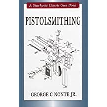 Pistolsmithing (Stackpole Classic Gun Books)