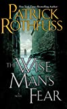 The Wise Man's Fear: The Kingkiller Chronicle: Day Two (The Kingkiller Chronicles)