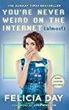 You're Never Weird on the Internet (Almost) (English Edition)