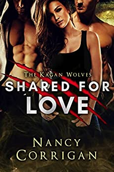 Shared for Love: Royal-Kagan series: Volume 6 (Shifter World) by [Nancy Corrigan]