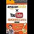 Amazon Kindle×YouTubeでビジネスは加速する!: 2017年【基礎編】
