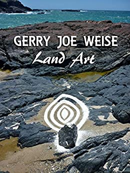 [Weise, Gerry Joe]のLand Art (English Edition)