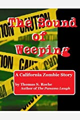The Sound of Weeping: A Zombie Story (Zombie Stories Book 2) Kindle Edition