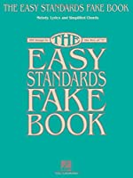 """The Easy Standards Fake Book: 100 Songs in the Key of """"C"""""""