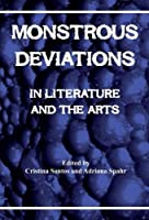 Monstrous Deviations in Literature and the Arts