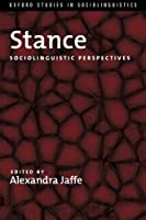 Stance: Sociolinguistic Perspectives (Oxford Studies in Sociolinguistics) by Alexandra Jaffe(2012-10-01)
