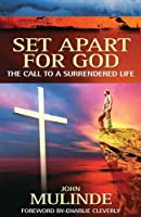 Set Apart for God: The Call to a Surrendered Life