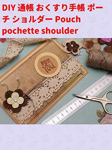 ビデオクリップ: DIY 通帳 おくすり手帳 ポーチ ショルダー Pouch pochette shoulder