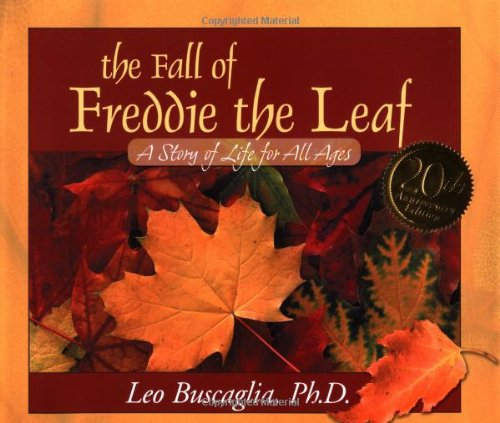 The Fall of Freddie the Leaf: A Story of Life for All Agesの詳細を見る