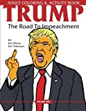 Trump Adult Coloring & Activity: The Road to Impeachment